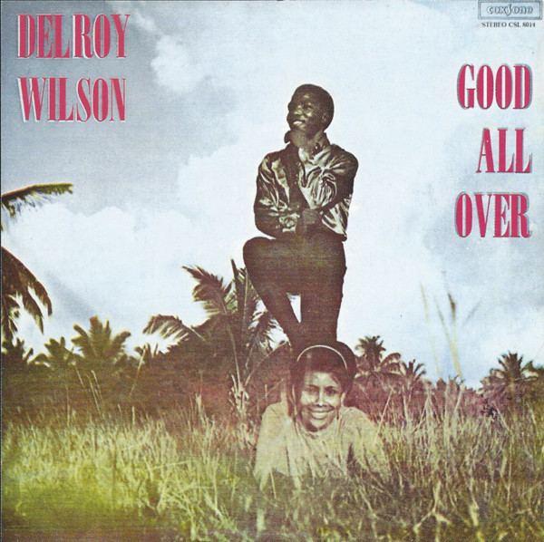 Delroy Wilson Delroy Wilson Good All Over CD Album at Discogs