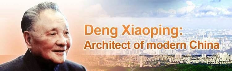 Deng Xiaoping Deng Xiaoping Architect of modern China