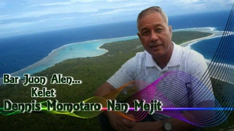 Dennis Momotaro Bar Kelet Dennis Momotaro Nan Senator Mejit Atoll YouTube