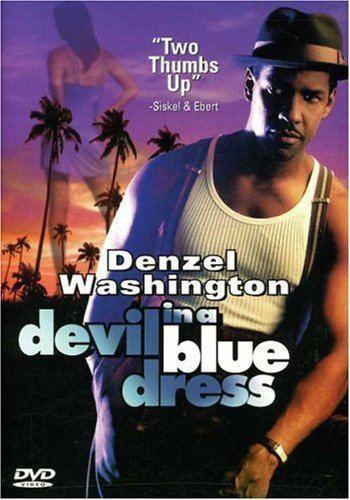 Devil in a Blue Dress (film) Weekend Film Recommendation Devil in a Blue Dress