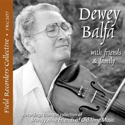 Dewey Balfa Dewey Balfa with Friends Family FRC207 Field Recorders Collective