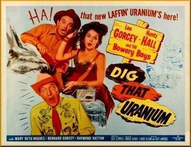 Dig That Uranium Dig That Uranium 1955