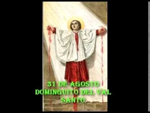 Dominguito del Val 31 DE AGOSTO SANTO DOMINGUITO DEL VAL YouTube