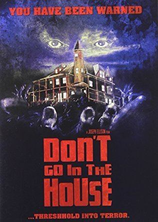 Don't Go in the House Amazoncom Dont Go in the House Dan Grimaldi Charles Bonet Bill