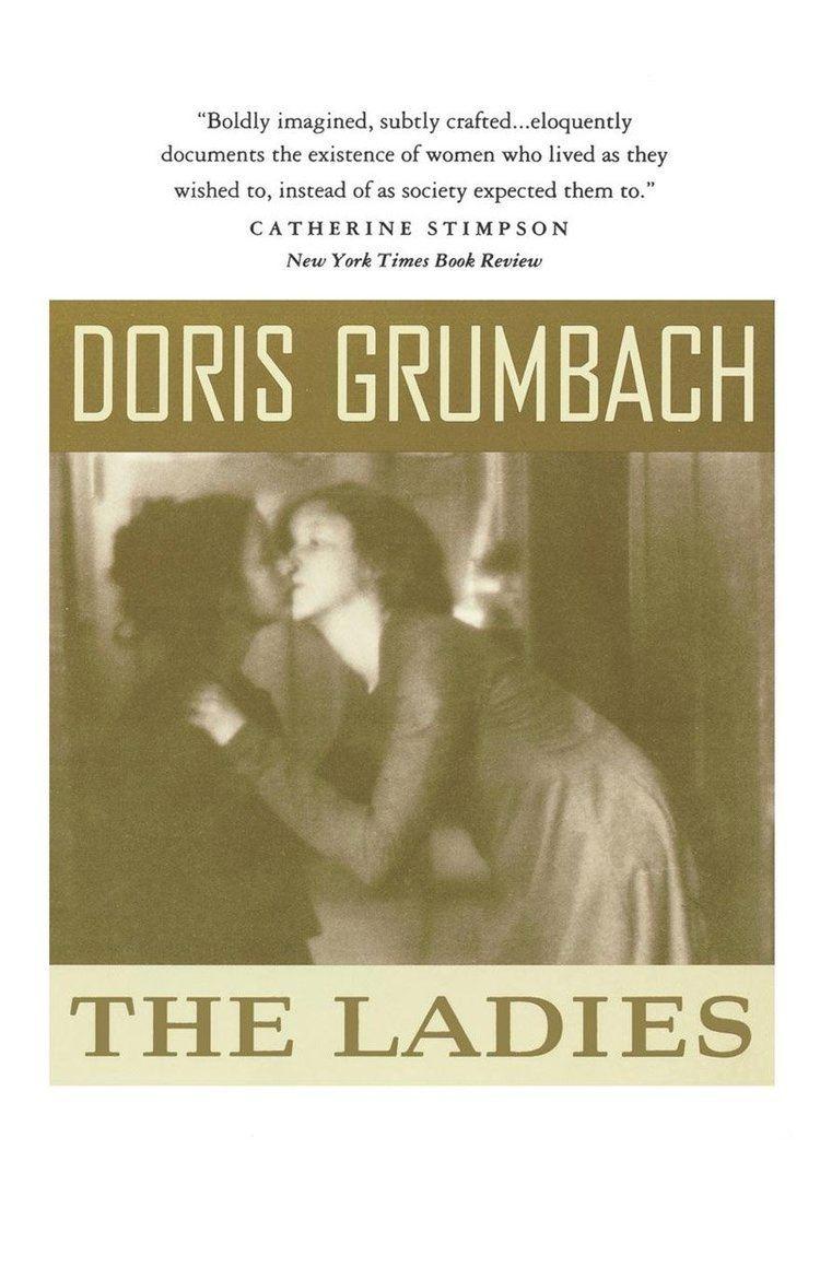 Doris Grumbach The Ladies Doris Grumbach 9780393310924 Amazoncom Books