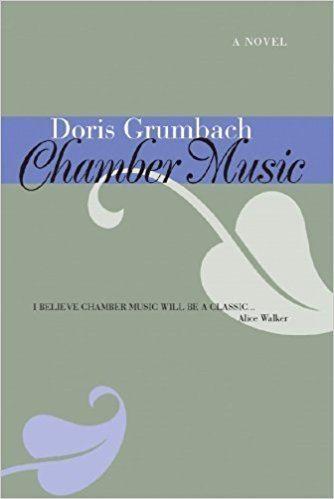 Doris Grumbach Chamber Music A Novel Doris Grumbach 9781888889536 Amazoncom Books