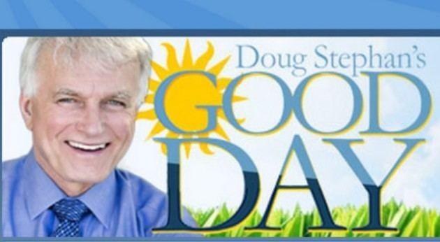 Doug Stephan Doug Stephans Good Day Show