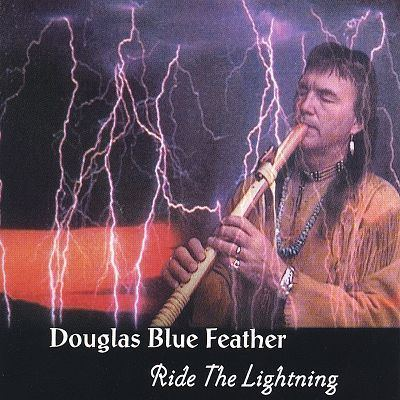 Douglas Blue Feather Ride the Lightning Douglas Blue Feather Songs Reviews
