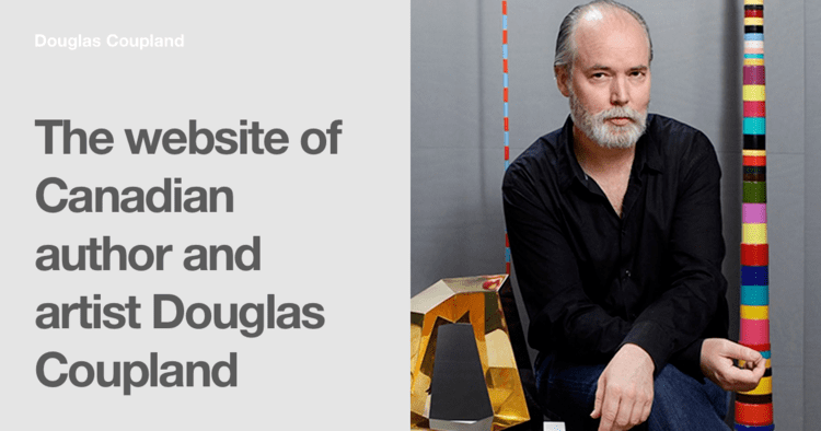 Douglas Coupland The website of Canadian author and artist Douglas CouplandDouglas