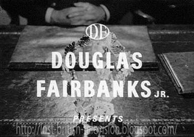 Douglas Fairbanks Presents ctvabizUKDouglasFairbanksPresentstitlejpg