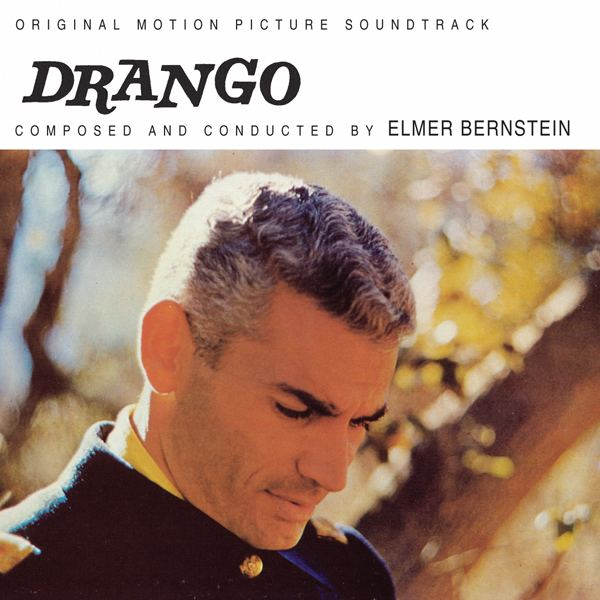 Drango Soundtrack Drango Composed and Conducted by Elmer Bernstein