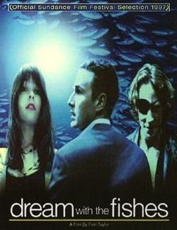 Dream with the Fishes Dream with the Fishes