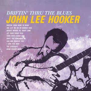 Driftin' Thru John Lee Hooker Driftin Thru The Blues Vinyl LP Album at Discogs