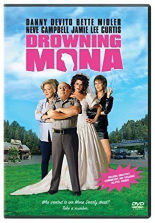 Drowning Mona Amazoncom Drowning Mona Danny DeVito Bette Midler Neve Campbell