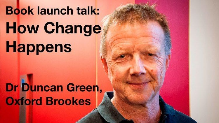 Duncan Green Dr Duncan Green of Oxfam How Change Happens Oxford Brookes