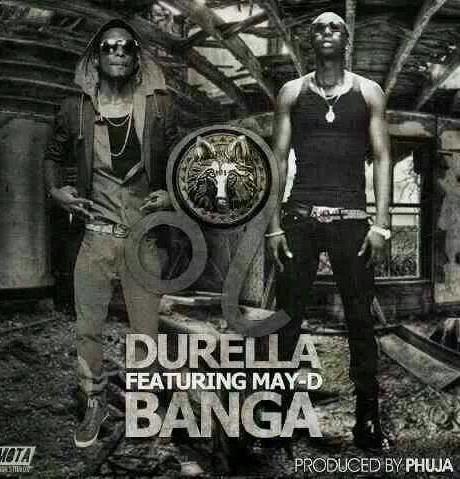 Durella (musician) MUSIC Durella ft May D Banga