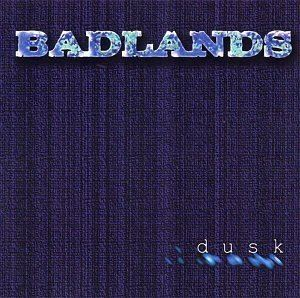 Dusk (Badlands album) httpsimagesnasslimagesamazoncomimagesI4