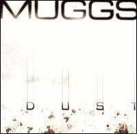 Dust (DJ Muggs album) httpsuploadwikimediaorgwikipediaen55bMug