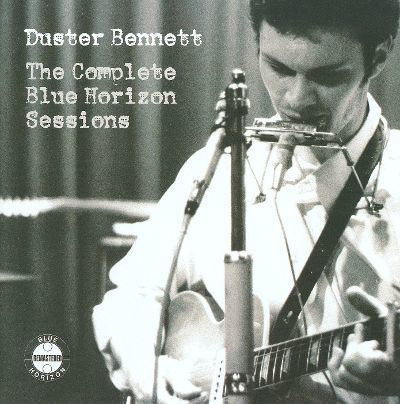 Duster Bennett The Complete Blue Horizon Sessions Duster Bennett