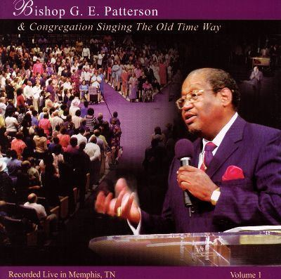 E. G. Patterson Singing the Old Time Way Vol 1 Bishop GE Patterson