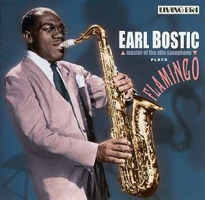 Earl Bostic Earl Bostic Flamingo CDAJA5635 Jazz CD Reviews 2006 MusicWeb