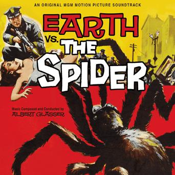 Earth vs. the Spider Classic soundtrack composed by Albert Glasser Earth Vs The Spider