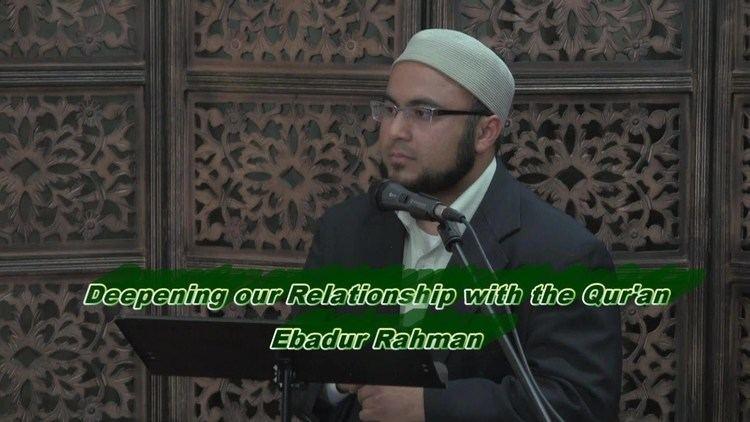 Ebadur Rahman Deepening our Relationship with The Quran Ebadur Rahman YouTube