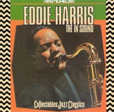 Eddie Harris The In Sound Eddie Harris Songs Reviews Credits