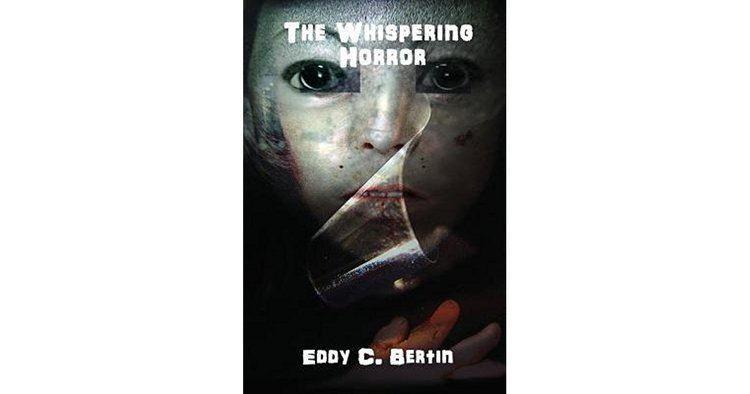 Eddy C. Bertin The Whispering Horror by Eddy C Bertin