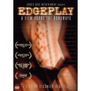 Edgeplay: A Film About the Runaways EDGEPLAY A FILM ABOUT THE RUNAWAYS by Victory TischlerBlue Shock