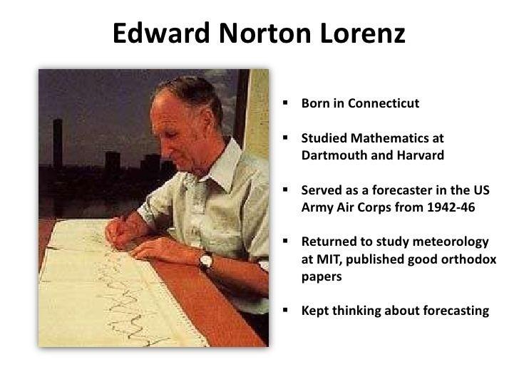Edward Norton Lorenz Edward Lorenz The Butterfly Man