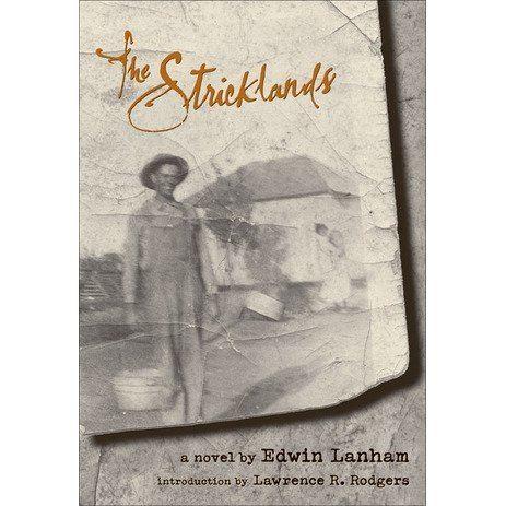 Edwin Lanham The Stricklands A Novel by Edwin Lanham Reviews Discussion
