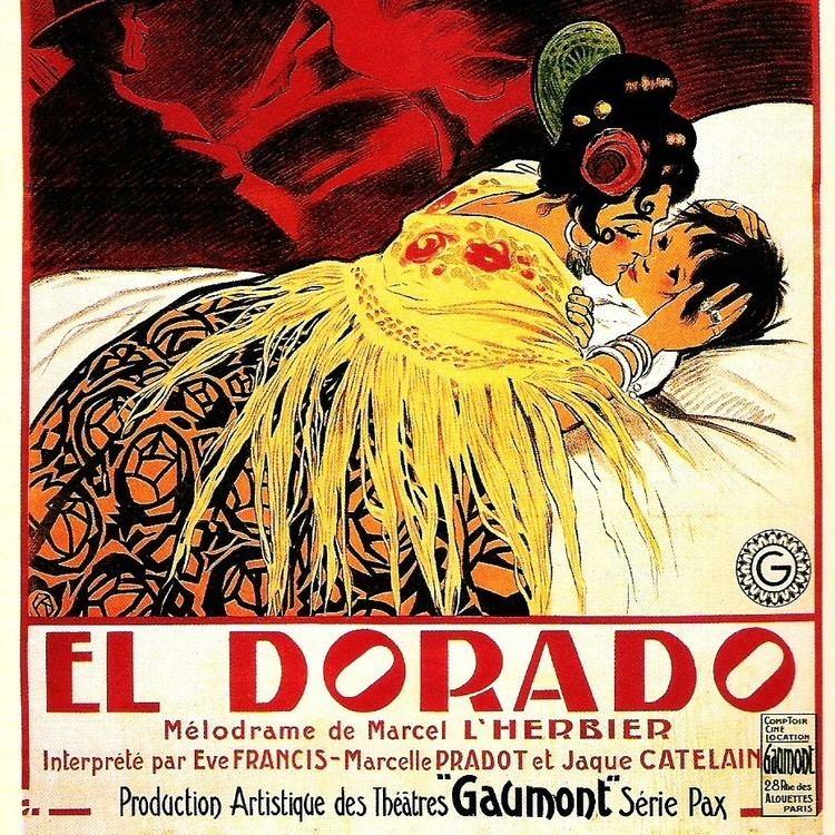 El Dorado (1921 film) El Dorado 1921 A Cinema History