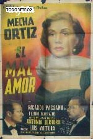 El Mal amor Afiche El Mal Amor Mecha Ortiz Ricardo Passano h 1955 43750