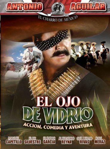 El ojo de vidrio (film) Amazoncom El Ojo De Vidrio Antonio Aguilar Movies amp TV