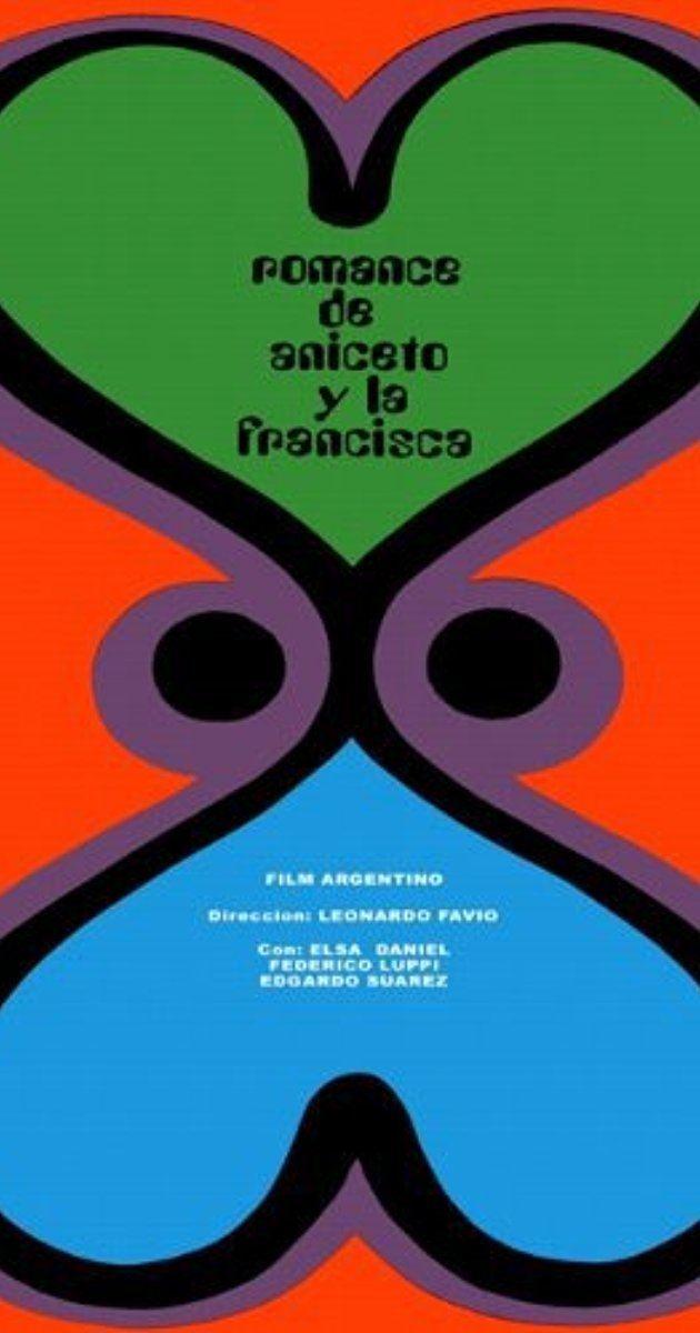 El Romance del Aniceto y la Francisca El romance del Aniceto y la Francisca 1967 IMDb
