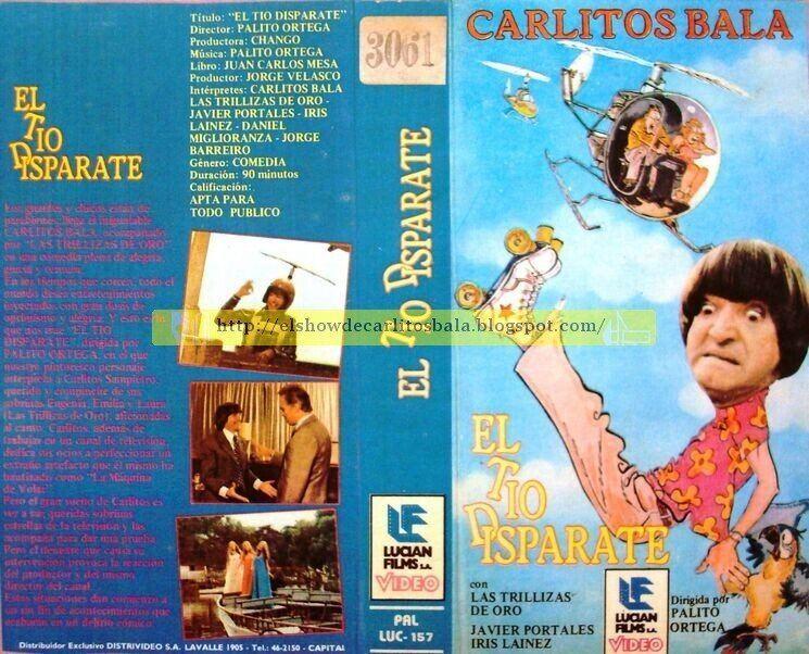El Tío Disparate EL SHOW DE CARLITOS BALA CARATULA ORIGINAL DEL VHS DE quotEL TIO