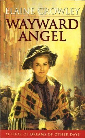 Elaine Crowley (author) Wayward Angel by Elaine Crowley Reviews Discussion Bookclubs Lists