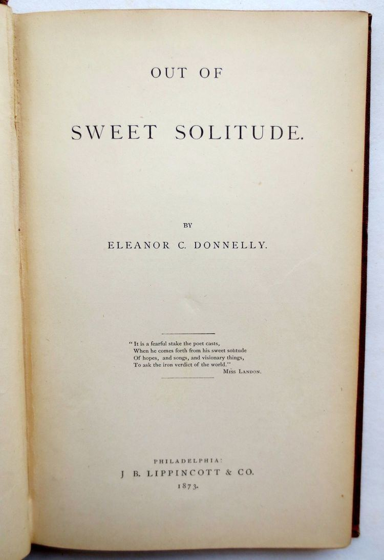 Eleanor C. Donnelly OUT OF SWEET SOLITUDE Eleanor C Donnelly First edition