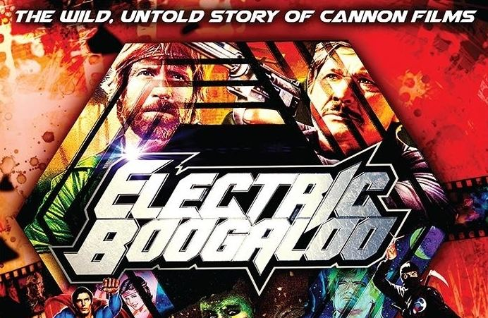 Electric Boogaloo: The Wild, Untold Story of Cannon Films DOUBLE BILL ELECTRIC BOOGALOO THE WILD UNTOLD STORY OF CANNON