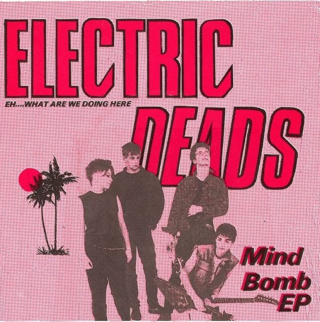 Electric Deads Electric Deads Mind Bomb 1983 Swedish Punk Fanzines