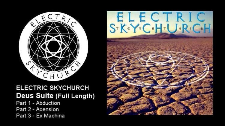 Electric Skychurch Deus Suite Electric Skychurch YouTube