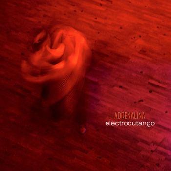 Electrocutango wwwindrisnetsiteimagescdcoversadrenalina1jpg