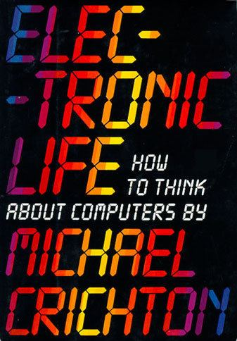 Electronic Life wwwmichaelcrichtoncomwpcontentuploads201412