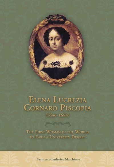 Elena Cornaro Piscopia Elena Lucrezia Cornaro Piscopia 16461684 The First