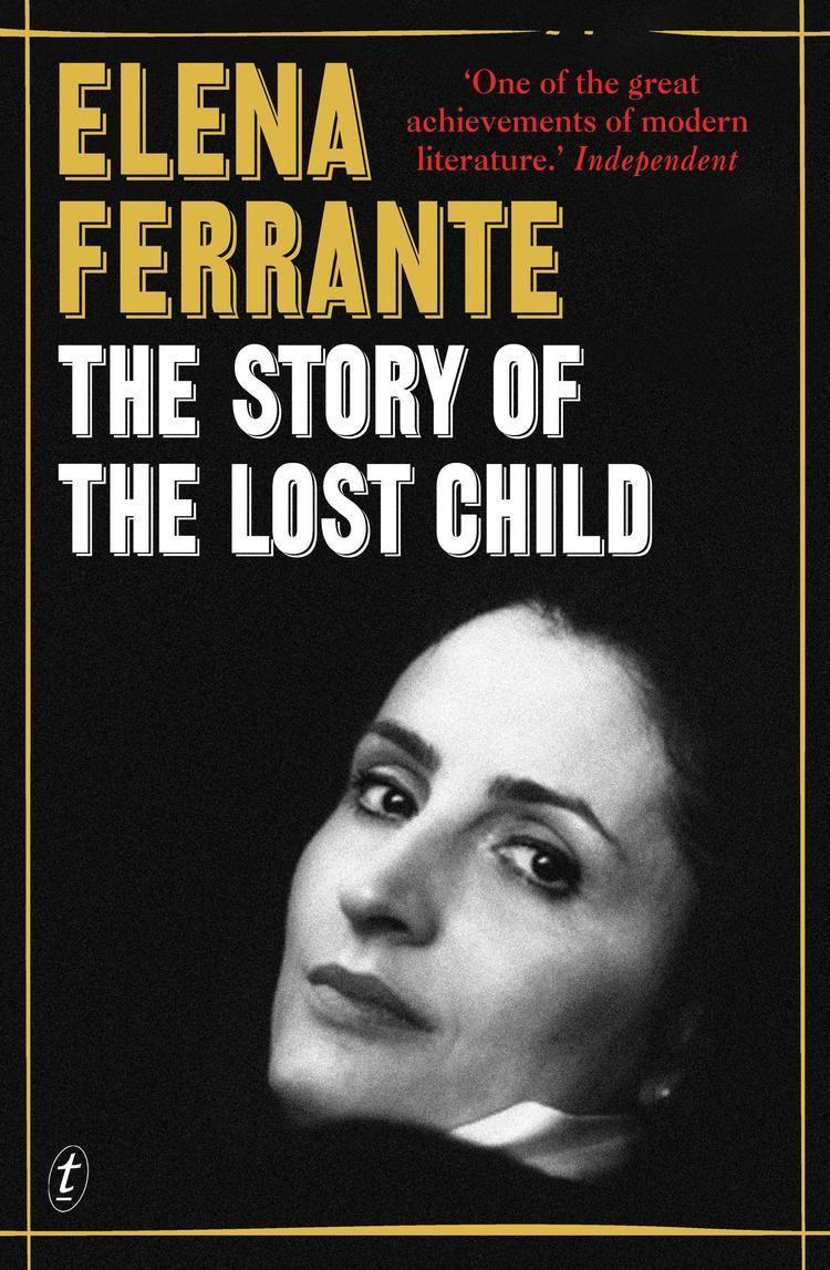 Elena Ferrante Review The Story of the Lost Child by Elena Ferrante