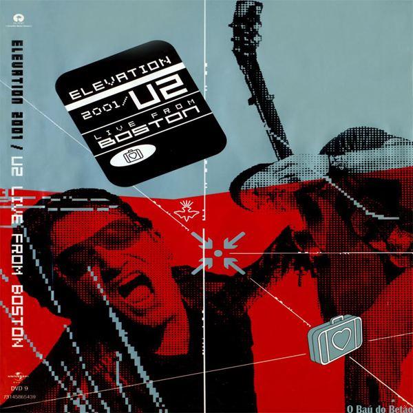 Elevation 2001: Live from Boston O Ba do Beto Elevation 2001 U2 Live From Boston