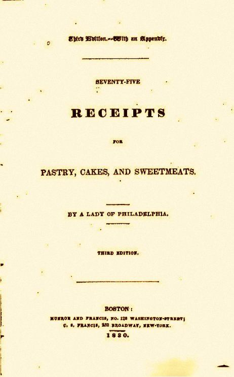 Eliza Leslie Seventy Five Receipts for Pastry Cakes and Sweetmeats