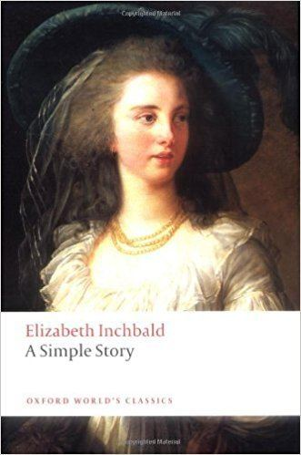 Elizabeth Inchbald Amazoncom A Simple Story Oxford World39s Classics