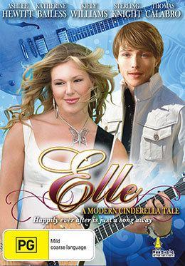 Elle: A Modern Cinderella Tale ELLE A MODERN DAY CINDERELLA TALE Umbrella Entertainment